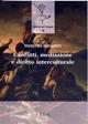 Conflitti, mediazione e diritto interculturale - Pierluigi Consorti