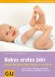Babys erstes Jahr - Vivian Weigert