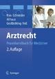 Arztrecht - Hans-Peter Ries; Karl-Heinz Schnieder; Jürgen Althaus; Ralf Großbölting; Martin Voß