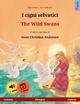 I cigni selvatici – The Wild Swans (italiano – ingles - Ulrich Renz; Clara Galeati; Sefa Agnew