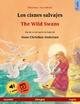 Los cisnes salvajes - The Wild Swans. Libro bilingüe ilustrado basado en un cuento de hadas de Hans Christian Andersen (español - inglés) Ulrich Renz