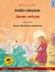 Djiki wabendje - Dikie lebedi. Bilingual children's book based on a fairy tale by Hans Christian Andersen (Polish - Russian) - Ulrich Renz