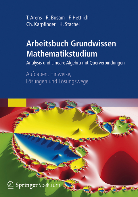 Arbeitsbuch Grundwissen Mathematikstudium Analysis Von Tilo Arens Isbn 978 3 8274 3001 4 Fachbuch Online Kaufen Lehmanns De