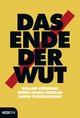 Das Ende der Wut - Roland Düringer;  Eugen Maria Schulak;  Rahim Taghizadegan