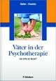 Väter in der Psychotherapie - Heinz Walter;  Helmwart Hierdeis