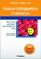 Humorfähigkeiten trainieren - Irina Falkenberg;  Paul McGhee;  Barbara Wild