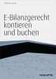E-Bilanzgerecht kontieren und buchen -mit Arbeitshilfen online - Wilhelm Krudewig