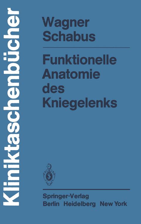Funktionelle Anatomie des Kniegelenks von M. Wagner | ISBN 978-3-540 ...