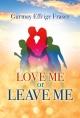 Love Me or Leave Me - Gurmay Effrige Fraser