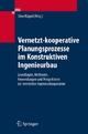 Vernetzt-kooperative Planungsprozesse im Konstruktiven Ingenieurbau - Uwe Rüppel;  Uwe Rüppel
