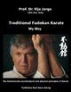 Traditional Fudokan Karate - Ilija Jorga;  Karl-Hans König