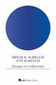 Manager im Größenwahn - Erwin K. Scheuch;  Ute Scheuch
