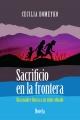 Sacrificio en la frontera - Cecilia Domeyko