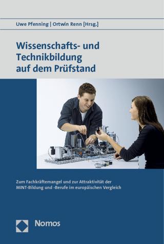 Wissenschafts- und Technikbildung auf dem Prüfstand - Uwe Pfenning; Ortwin Renn