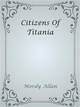 Citizens Of Titania - Mordy Allan