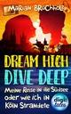 Dream High - Dive Deep - Marian Bruchholz