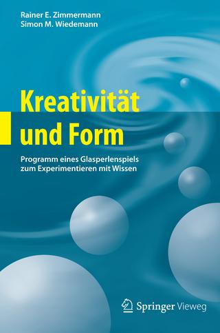Kreativität und Form - Rainer E. Zimmermann; Simon M. Wiedemann