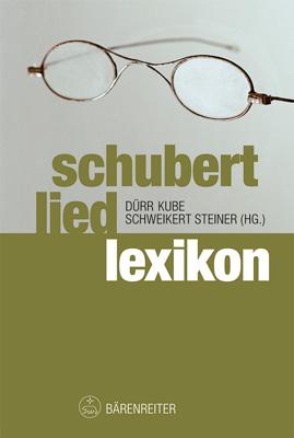 Schubert-Liedlexikon - Walther Dürr; Michael Kube; Uwe Schweikert; Stefanie Steiner; Michael Kohlhäufl