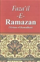 Virtues of Ramadan - Muhammad Zakariyya Kandhelvi