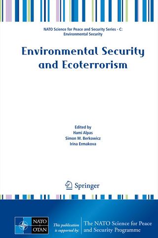 Environmental Security and Ecoterrorism - Hami Alpas; Simon M. Berkowicz; Irina Ermakova
