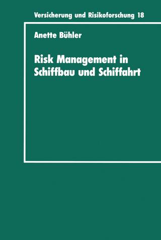 Risk Management in Schiffbau und Schiffahrt - Anette Bühler
