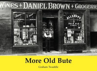 More Old Bute - Graham Twaddle