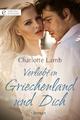 Verliebt in Griechenland und Dich - Charlotte Lamb