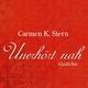 """Unerhört nah"" - Carmen K. Stern"
