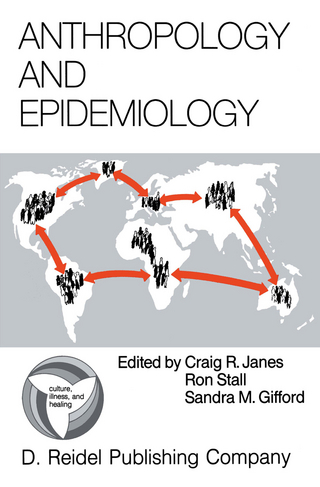 Anthropology and Epidemiology - C. Janes; R. Stall; S.M. Gifford
