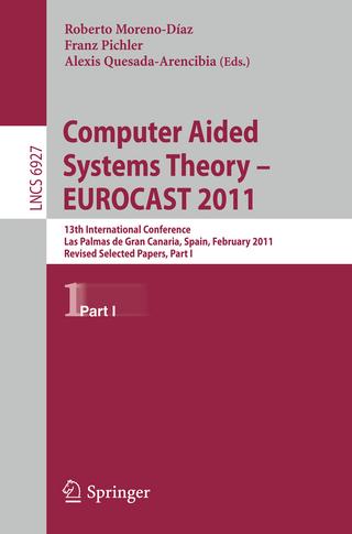 Computer Aided Systems Theory -- EUROCAST 2011 - Roberto Moreno Díaz; Franz Pichler; Alexis Quesada Arencibia