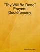 &quote;Thy Will Be Done&quote; Prayers Deuteronomy - Debra Alexis-Halimi