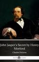 John Jasper's Secret by Henry Morford (Illustrated) - Henry Morford;  Delphi Classics