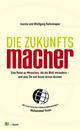 Die Zukunftsmacher - Joanna Hafenmayer;  Wolfgang Hafenmayer
