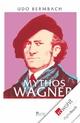 Mythos Wagner - Udo Bermbach