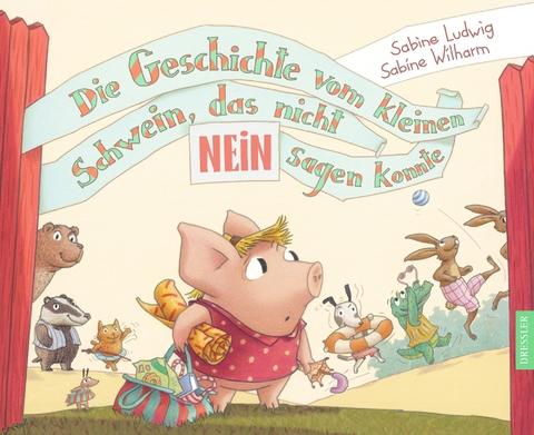 Die Geschichte Vom Kleinen Schwein Das Nicht Nein Sagen Konnte