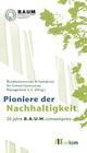 Pioniere der Nachhaltigkeit - Bundesdeutscher Arbeitskreis für Umweltbewusstes Management e . V. (Hrsg.)