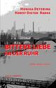 Bittere Liebe an der Ruhr - Monika Detering;  Horst-Dieter Radke