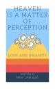 Heaven Is a Matter of Perception - Peter L Mangan