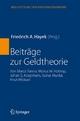 Beiträge zur Geldtheorie - Friedrich A. Hayek