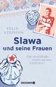Slawa und seine Frauen - Felix Stephan