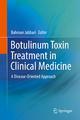 Botulinum Toxin Treatment in Clinical Medicine - Bahman Jabbari
