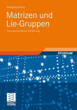 Matrizen und Lie-Gruppen - Wolfgang Kühnel
