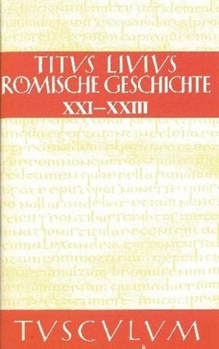 Titus Livius: Römische Geschichte / Buch 21-23 - Josef Feix