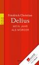 Mein Jahr als Mörder - Friedrich Christian Delius