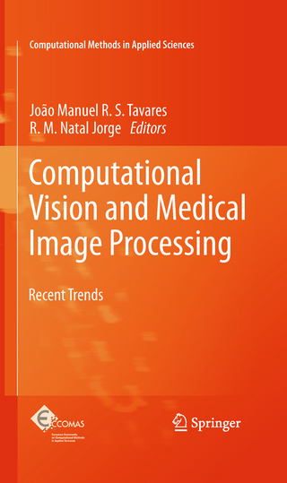 Computational Vision and Medical Image Processing - Joao Tavares; R. M. Natal Jorge