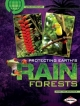 Protecting Earth's Rain Forests - Anne Welsbacher
