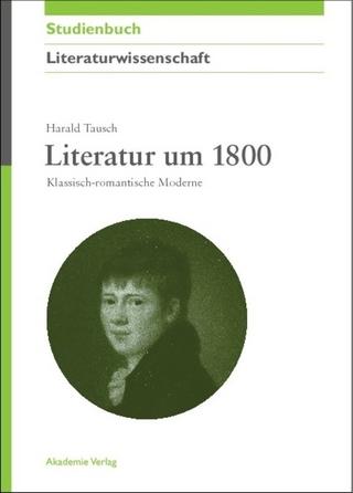 Literatur um 1800 - Harald Tausch