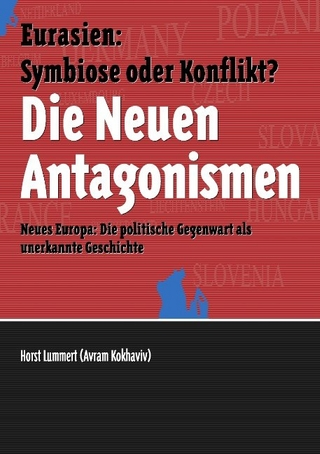 Die Neuen Antagonismen - Alexander Becker; Horst Lummert