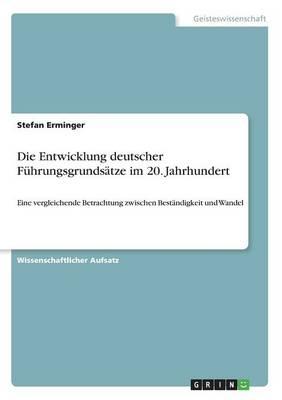 Die Entwicklung deutscher Führungsgrundsätze im 20. Jahrhundert - Stefan Erminger