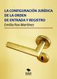 La configuración jurídica de la orden de entrada y registro - Emilia Ros Martínez